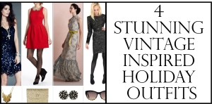 4 Stunning Vintage Inspired Holiday Outfits