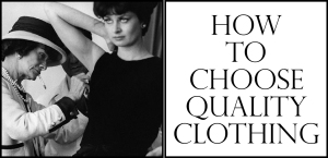 How to Choose Quality Clothing